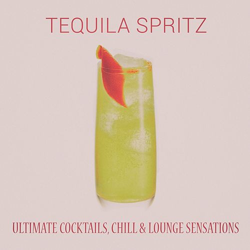 Tequila Spritz by Various Artists