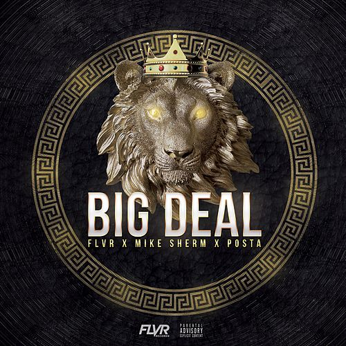 Big Deal (feat. Mike Sherm & Posta) by FLVR