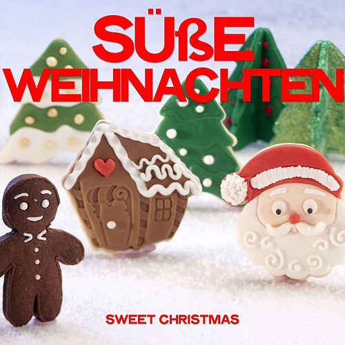 Süße Weihnachten (Sweet Christmas) von Various Artists