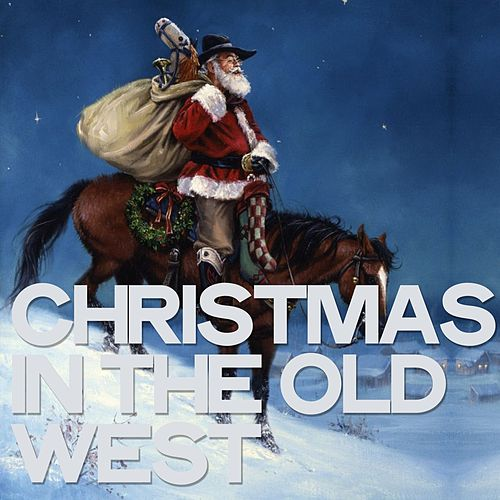 Christmas in the Old West by Various Artists