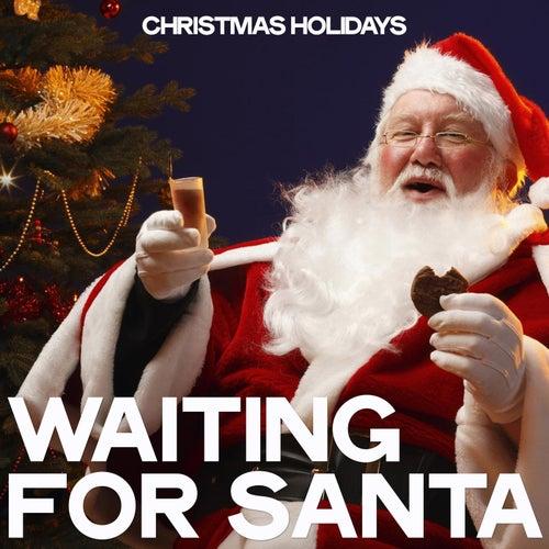 Waiting for Santa (Christmas Holidays) de Various Artists