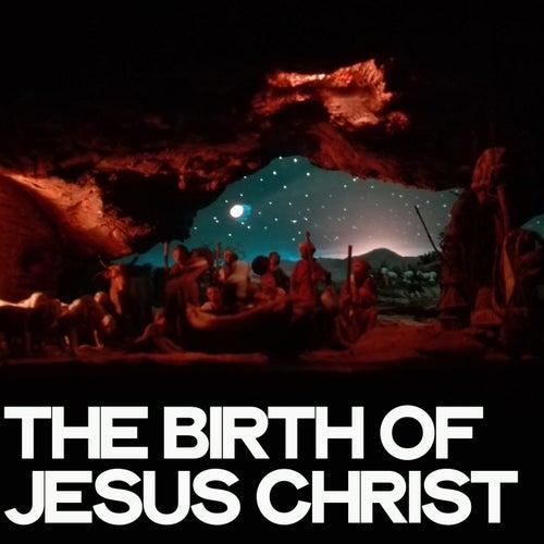 The Birth of Jesus Christ de Various Artists