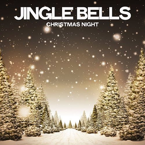 Jingle Bells (Christmas Night) von Various Artists