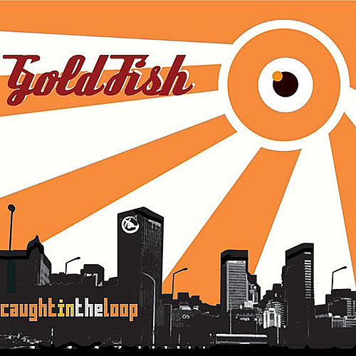 Caught in the loop de Goldfish