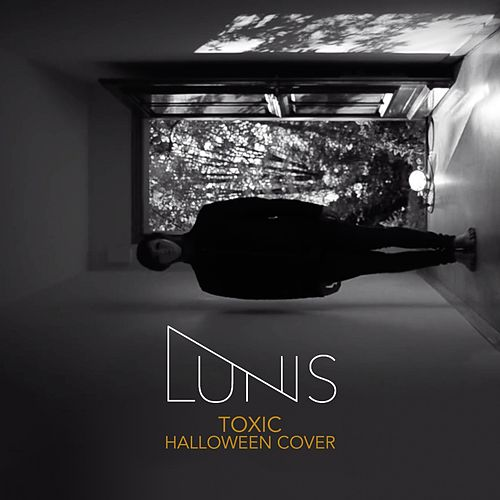 Toxic (Halloween Cover) by Lunis
