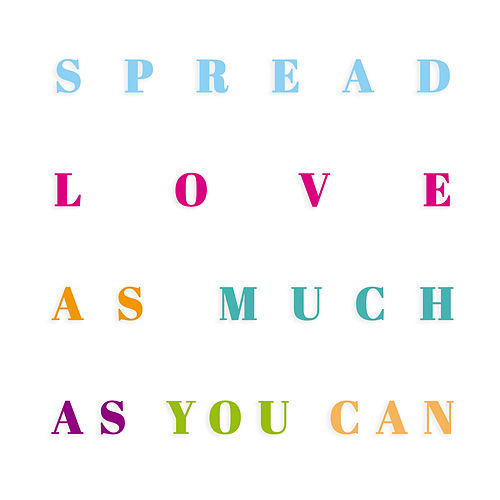 Spread Love as Much as You Can di José Reinoso
