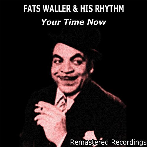 Your Time Now von Fats Waller