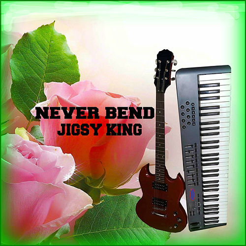 Never Bend by Jigsy King