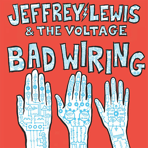 Bad Wiring by Jeffrey Lewis