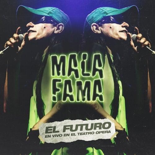 El Futuro (En Vivo en Teatro Ópera) de Mala Fama