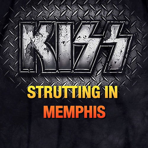 Kiss - Strutting In Memphis (Live) de KISS