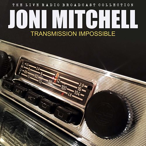 Toni Mitchell - Transmission Impossible de Joni Mitchell