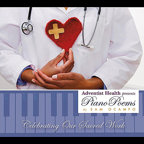 Music & Healing - Adventist Health Presents Piano Poems by Sam Ocampo de Sam Ocampo