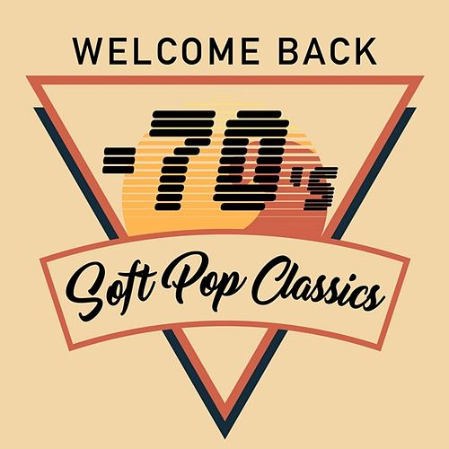 Welcome Back - 70's Soft Pop Classics von Various Artists