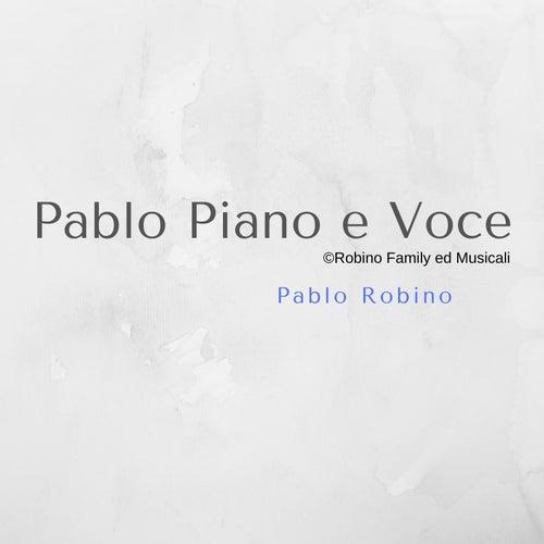 Pablo Piano e Voce di Pablo Robino