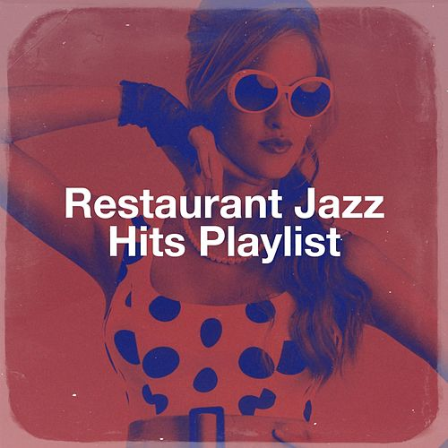Restaurant Jazz Hits Playlist by Starlite Singers, The Blue Rubatos, Detroit Soul Sensation, Saxophone Dreamsound, The Ragtime Entertainer, Countdown Singers, Pall Mall Jazz Band