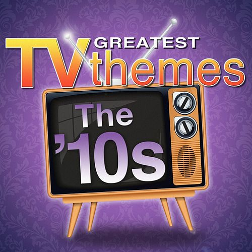 Greatest TV Themes: The 10s van TV Sounds Unlimited
