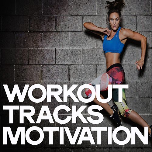 Workout Tracks Motivation by Various Artists