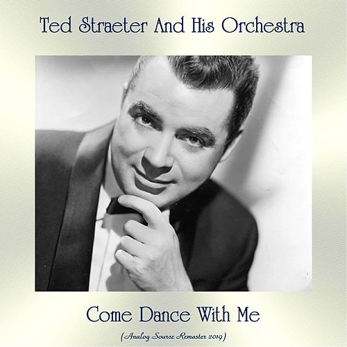 Come Dance With Me (Analog Source Remaster 2019) de Ted Straeter