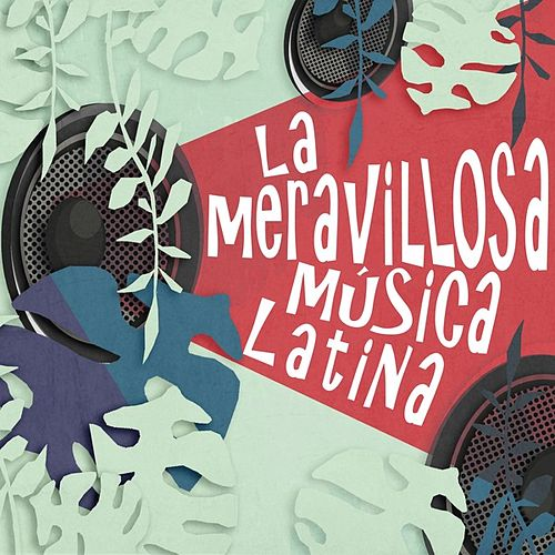 La maravillosa música latina by Various Artists