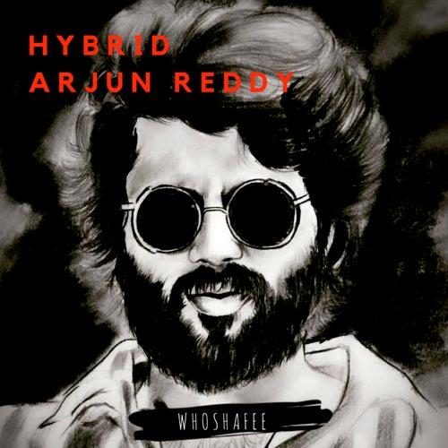 Hybrid Arjun Reddy de Whoshafee