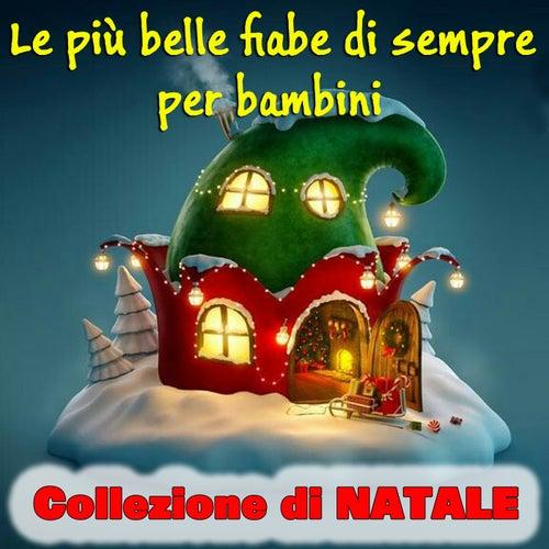 Le più belle fiabe di sempre per bambini: Collezione di Natale by Compagnia nazionale del Teatro per ragazzi