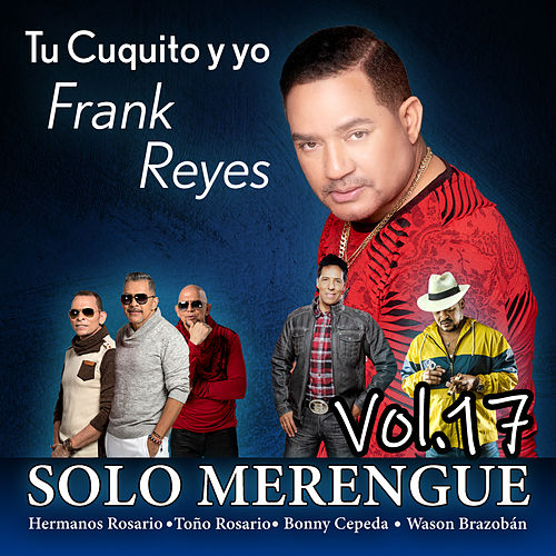 Solo Merengue, Vol. 17 by Frank Reyes