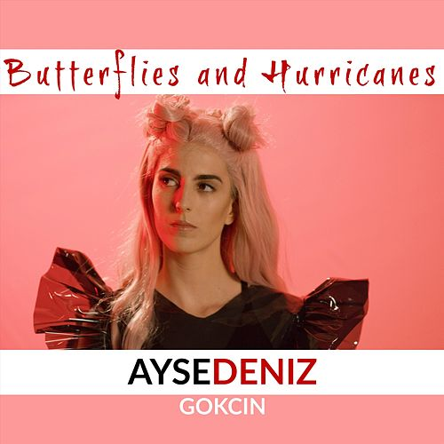 Butterflies and Hurricanes de Aysedeniz Gokcin