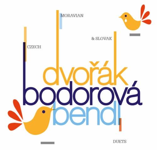 Dvořák, Bendl & Bodorová: Duets by Hana Dobešová
