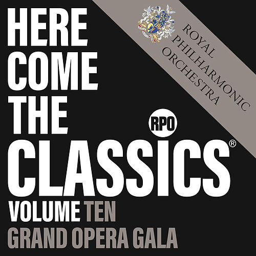 Here Come the Classics, Vol. 10: Grand Opera Gala by Royal Philharmonic Orchestra