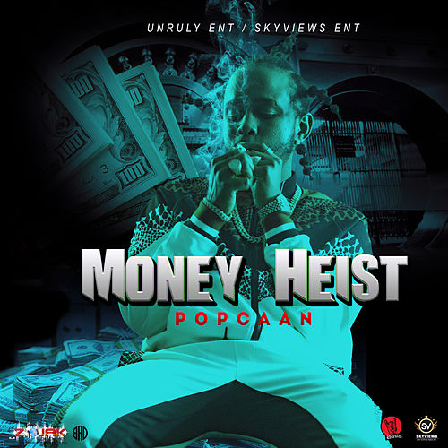 Money Heist by Popcaan