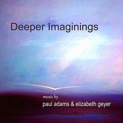 Deeper Imaginings by Paul Adams