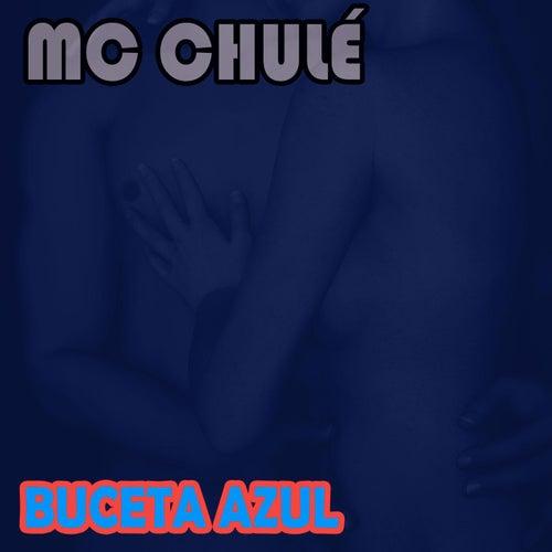 Buceta Azul de MC Chulé