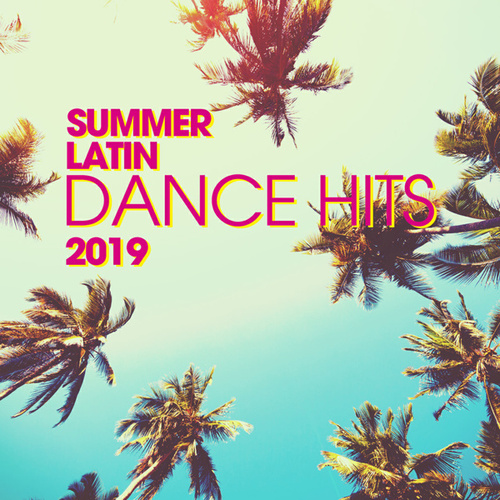 Summer Latin Dance Hits 2019 de Various Artists