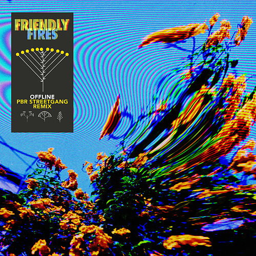Offline (PBR Streetgang Remix Edit) von Friendly Fires