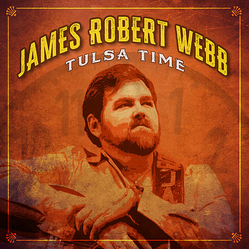 Tulsa Time by James Robert Webb