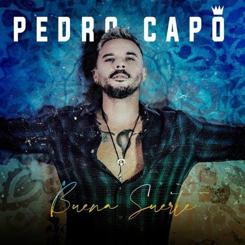 Buena Suerte di Pedro Capó