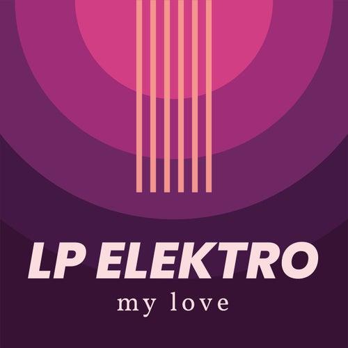 My Love by LP Elektro