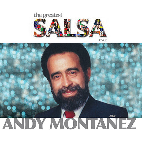 The Greatest Salsa Ever by Andy Montañez