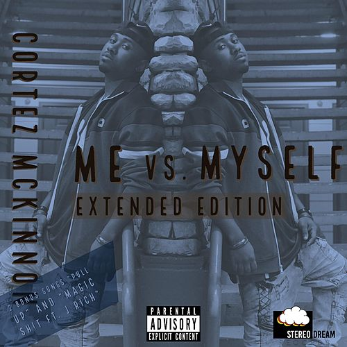 Me Vs. Myself (Extended Edition) by Cortez McKinnon