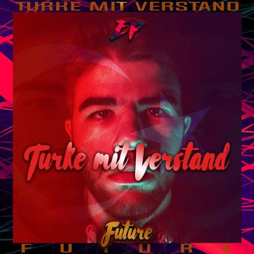 Türke mit Verstand (EP) de Future