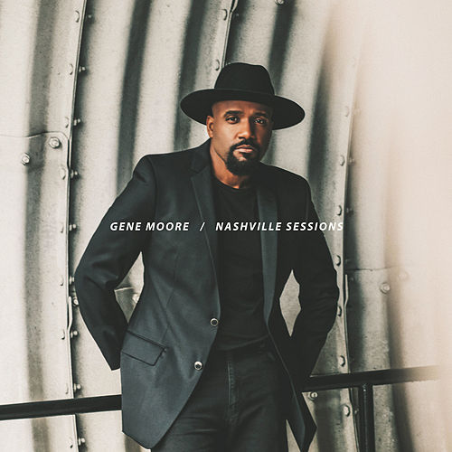 Nashville Sessions (Live) by Gene Moore