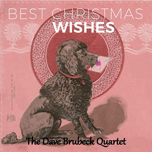 Best Christmas Wishes by The Dave Brubeck Quartet Dave Brubeck Quartet