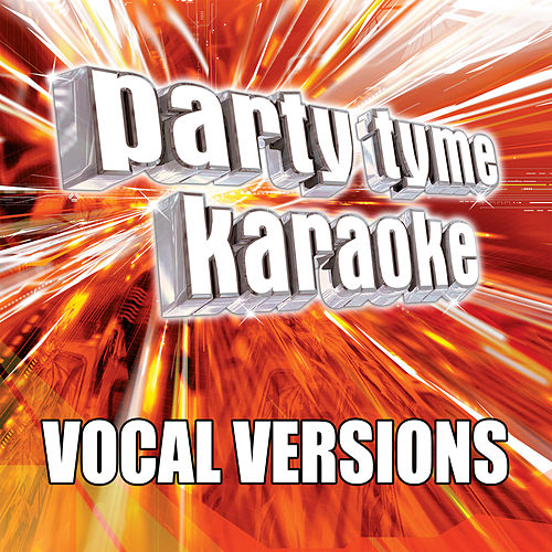 Party Tyme Karaoke - Pop Party Pack 1 (Vocal Versions) by Party Tyme Karaoke