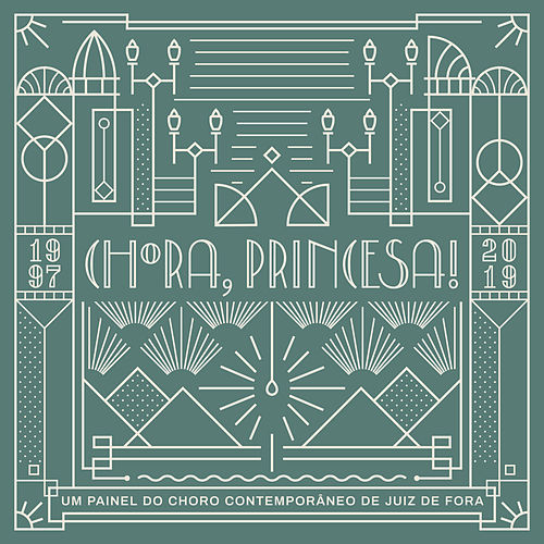 Chora, Princesa! - Um Painel do Choro Contemporâneo de Juiz de Fora de Vários Artistas