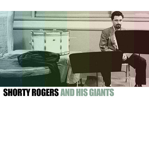 Shorty Rogers and His Giants de Shorty Rogers