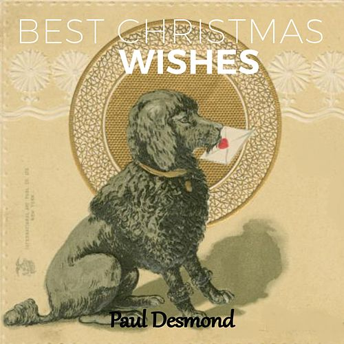 Best Christmas Wishes by Paul Desmond