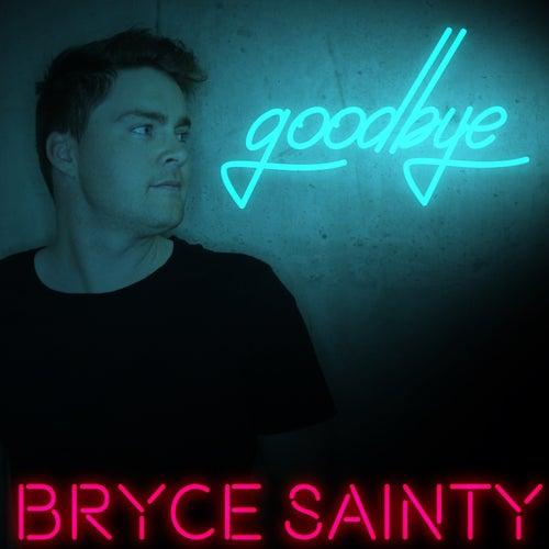 Goodbye by Bryce Sainty