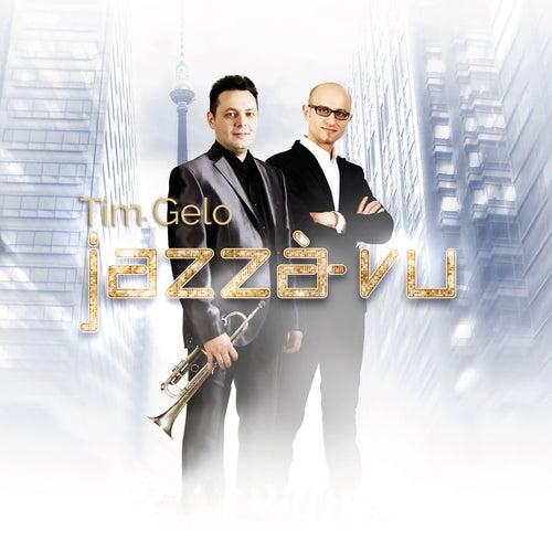 Jazzà-vu von Tim Gelo