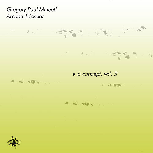 A Concept, Vol. 3 by Gregory Paul Mineeff